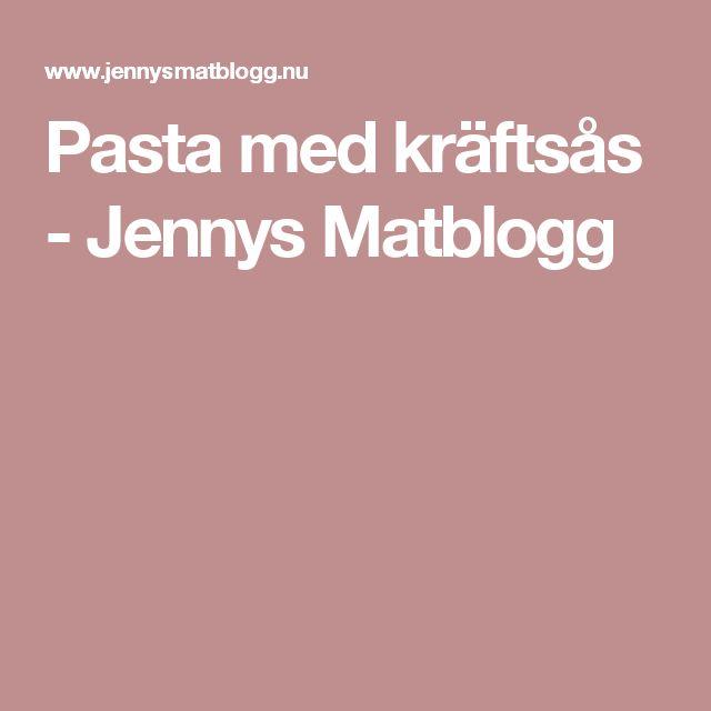 Pasta med kräftsås - Jennys Matblogg