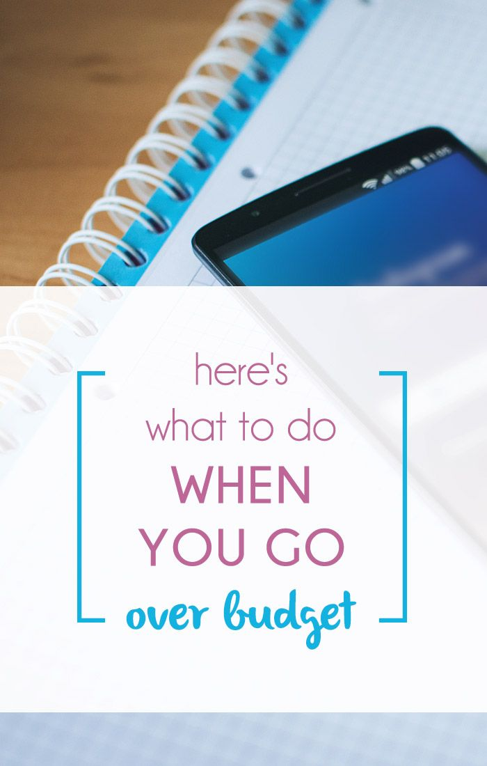 Do you know what to do when you go over budget?