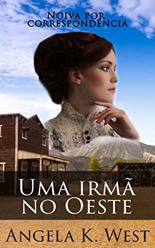 Amazon.com.br eBooks Kindle: Noiva por correspondência: Uma irmã no Oeste (Romance de época puro e saudável) (Ficção para Mulheres Literatura para Adultos Casamento Faroeste), Olivia Myers