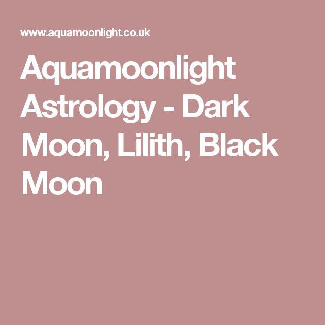 Aquamoonlight Astrology - Dark Moon, Lilith, Black Moon