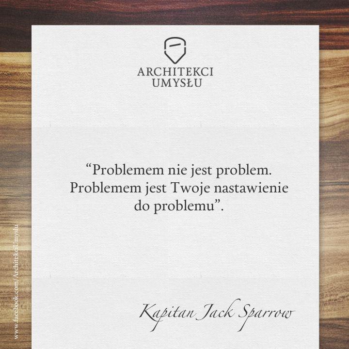 Kapitan Jack Sparrow - Problem nie jest problemem - Architekci Umysłu motywacja