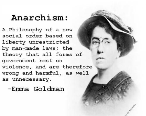 emma goldman Emma goldman: emma goldman, international anarchist who conducted leftist activities in the united states from about 1890 to 1917 goldman grew up in her native lithuania, in königsberg, east prussia (now kaliningrad, russia), and in st petersburg.