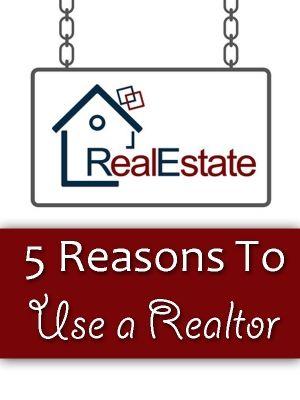 5 Reasons You Need a Realtor