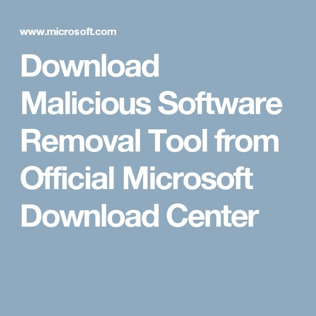 Download Malicious Software Removal Tool from Official Microsoft Download Center