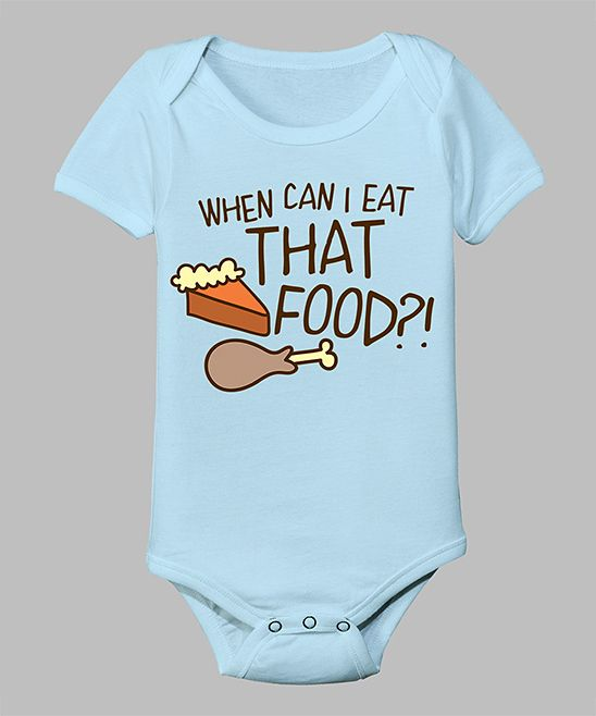 Light Blue 'When Can I Eat That Food' Bodysuit - Infant   Daily deals for moms, babies and kids