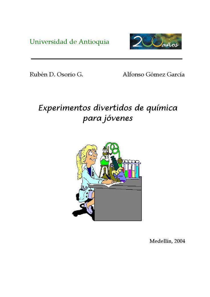 Experimentos quimicos para jovenes  Es un manual sencillo para acercar a los jóvenes a el mundo de la experimentación fácil y rápido.