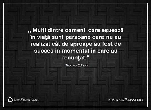 """,,Nu te lăsa învins niciodată! Succesul te aşteaptă!""""- Thomas Edison"""