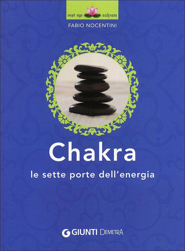 """""""Chakra. Le sette porte dell'energia"""", Firenze, Giunti Demetra, 2013. http://www.fabionocentini.it"""