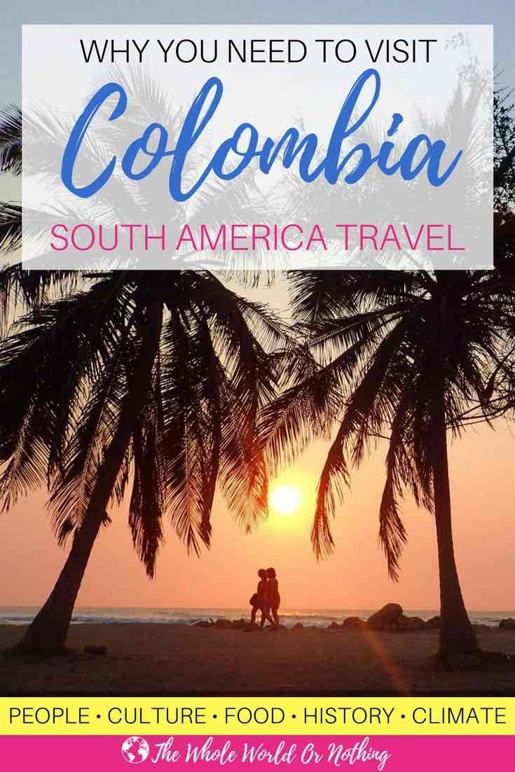 Are you planning a backpacking trip to South America? Here's why you NEED to include Colombia on your travel itinerary | #backpacking #southamerica #colombia #visitcolombia #travelcolombia #travel #bestintravel #colombiahistory #colombiaculture #colombianpeople #bestofsouthamerica #bestofcolombia