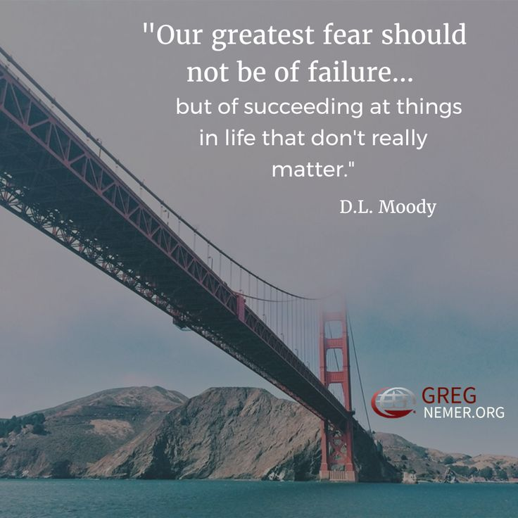 """""""Our greatest fear should not be of failure but of succeeding at things in life that don't really matter"""" DL Moody  http://www.missionswithpurpose.com/"""