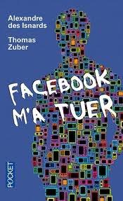 """Alexandre des Insnards, Thomas Zuber, """"Facebook m'a tuer"""", Nowe Media wyd.3"""