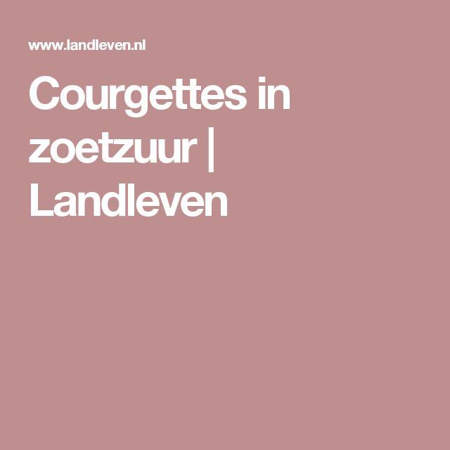 Courgettes in zoetzuur | Landleven