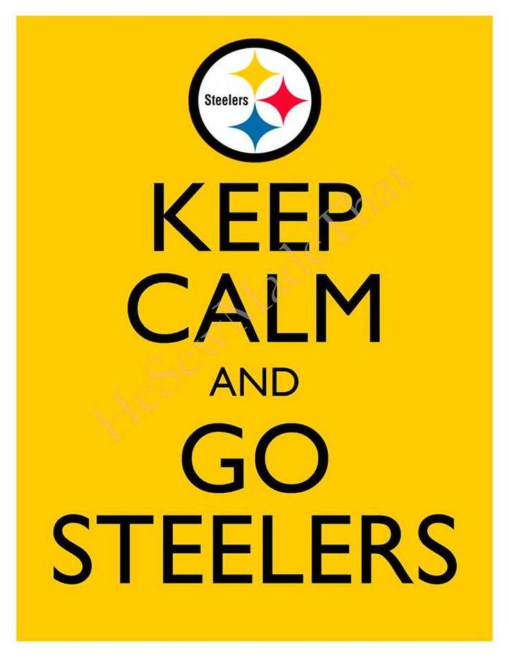 Keep Calm and Go Steelers Keep Calm Pinterest Keep calm