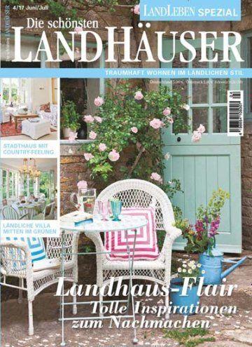 Marvelous Aktuelle Ausgabe von Die sch nsten Landh user als Einzelheft bestellen und mehr ber Wohnen u Garten erfahren