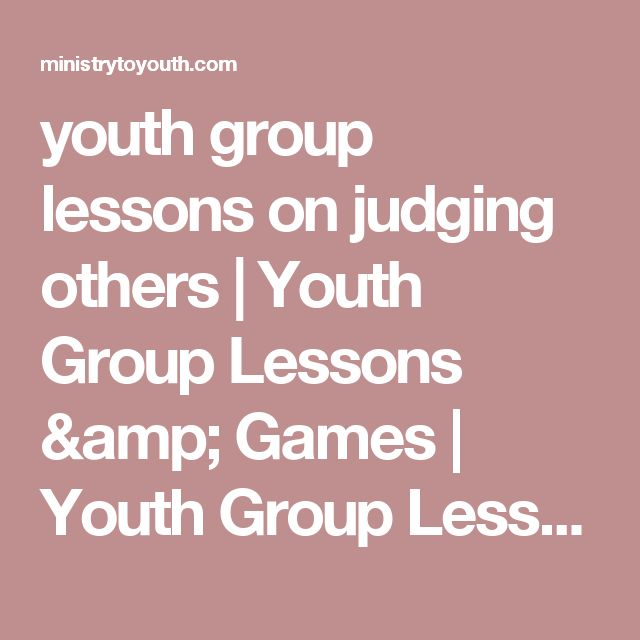 youth group lessons on judging others | Youth Group Lessons & Games | Youth Group Lessons | Youth Ministry Lessons