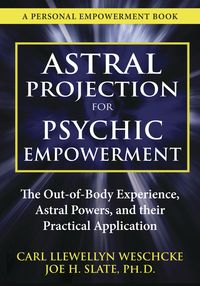 Astral Projection for Psychic Empowerment  Want -- wenn