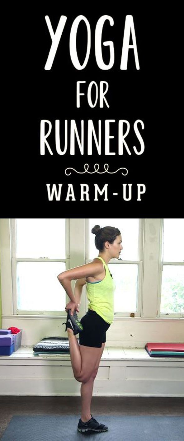 YOGA FOR RUNNERS: WARM UP. Be sure that your legs are properly prepared for your runs with this Yoga workout.