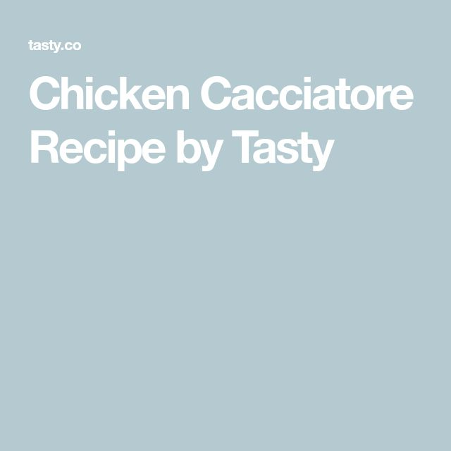Chicken Cacciatore Recipe by Tasty