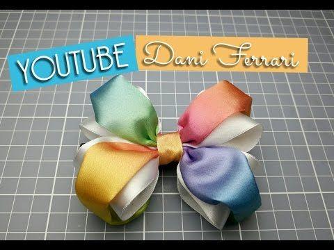 COMO FAZER LAÇO DE FITA DE CETIM - TUTORIAL PASSO A PASSO - HOW TO DO A RIBBON BOW - Dani Ferrari - YouTube