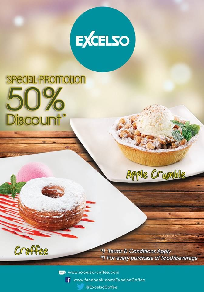 Get Disc 50% OFF for Apple Crumble/Croffee with any purchase of F&B menu at Excelso Coffee