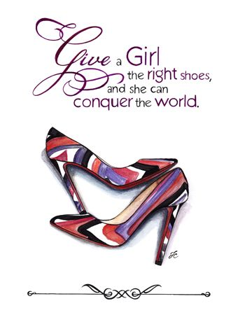 Give a girl the right shoes...