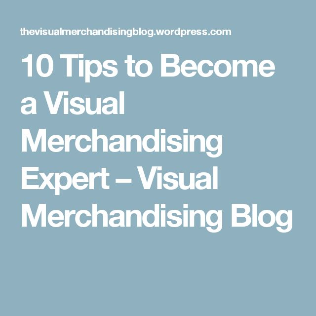 10 Tips to Become a Visual Merchandising Expert – Visual Merchandising Blog