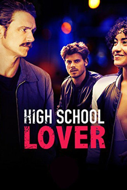 Watch High School Lover (2017) Full Movie HD Free Download