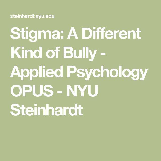 Stigma: A Different Kind of Bully - Applied Psychology OPUS - NYU Steinhardt