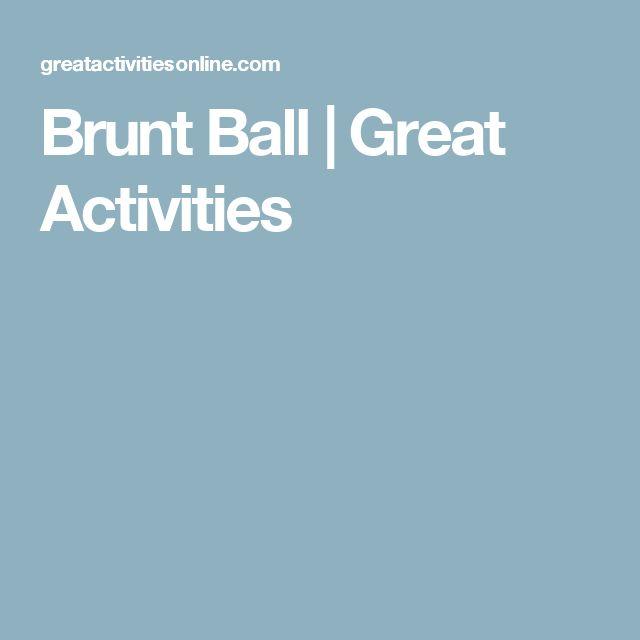 Brunt Ball   Great Activities