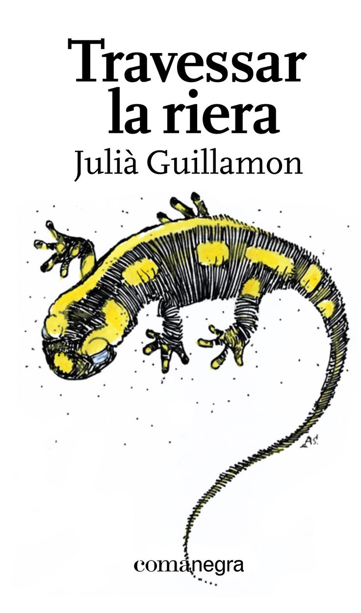 Travessar la riera / Julià Guillamon ; amb una il·lustració de coberta d'America Sanchez i un dibuix de Toni Benages i Gallard
