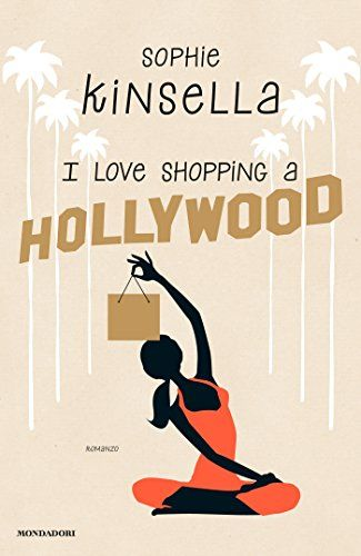 I love shopping a Hollywood di Sophie Kinsella http://www.amazon.it/dp/8804644273/ref=cm_sw_r_pi_dp_KVcqub0E86EMJ