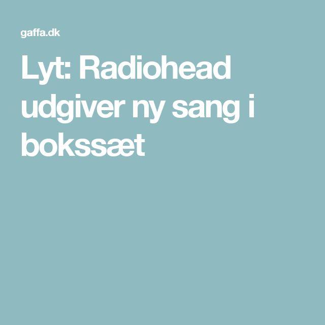 Lyt: Radiohead udgiver ny sang i bokssæt