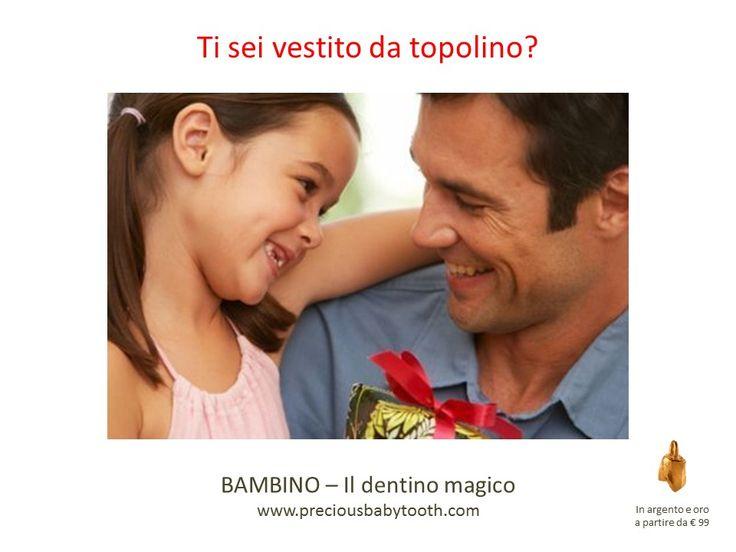 Ti sei vestito da topolino? BAMBINO - Il dentino magico www.preciousbabytooth.com #FestaDelPapà #19Marzo