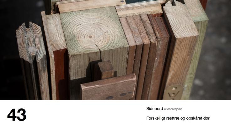 Sidebord af Anna Kjems - Forskelligt resttræ og opskåret dør