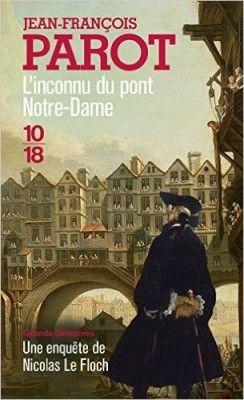 Découvrez L'inconnu du pont Notre-Dame de Jean-François Parot sur Booknode, la communauté du livre
