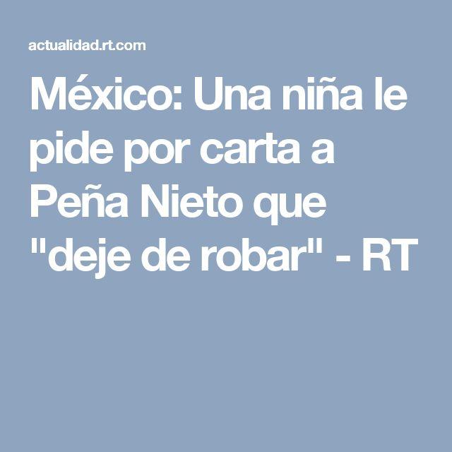 """México: Una niña le pide por carta a Peña Nieto que """"deje de robar"""" - RT"""