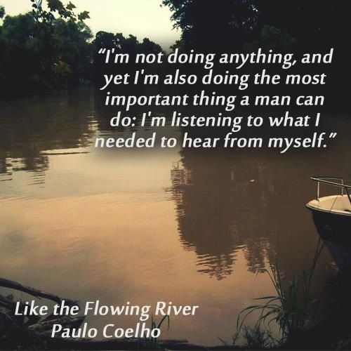 Paulo Coelho Inspirational Quotes: 26 Best Paulo Coelho's Like The Flowing River Images On