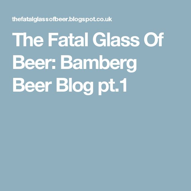 The Fatal Glass Of Beer: Bamberg Beer Blog pt.1