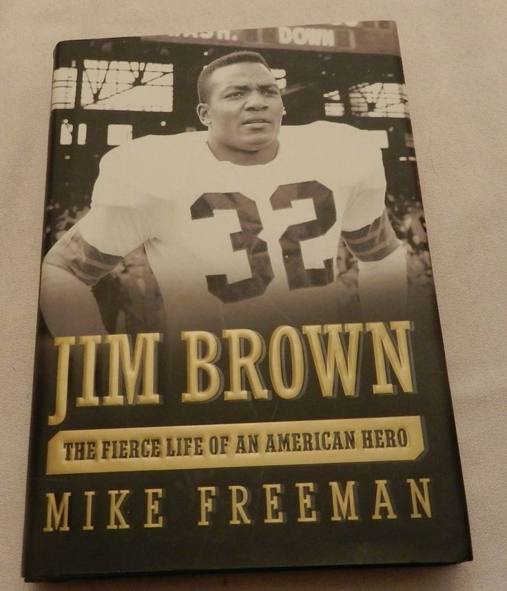 Jim Brown: The Fierce Life of an American Hero by Mike Freeman 2006 1st Edition