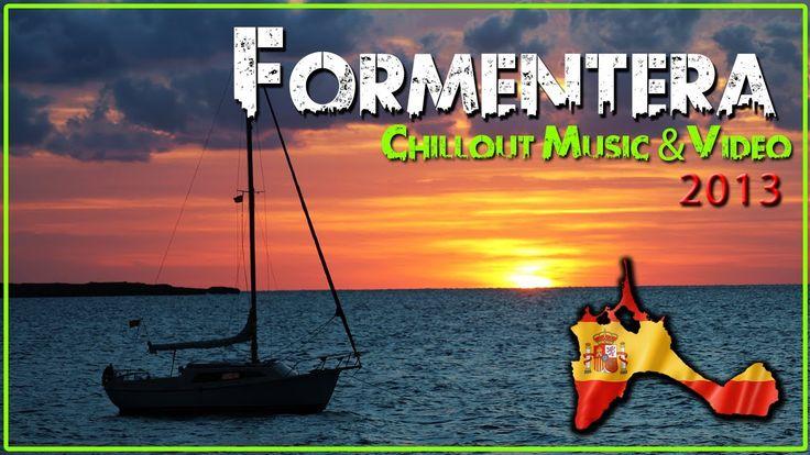 Formentera Chillout Musik & Video 2013