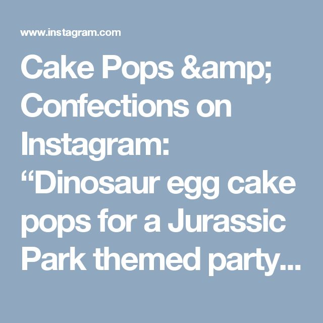 """Cake Pops & Confections on Instagram: """"Dinosaur egg cake pops for a Jurassic Park themed party. I used powdered food coloring and #poppypaints by @pinkpoppypastriesandpops to…"""""""