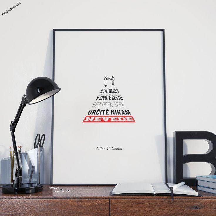 """Motivační obraz s citátem Arthura C. Clarka """"Jestli najdeš v životě cestu bez překážek, určitě nikam nevede."""""""