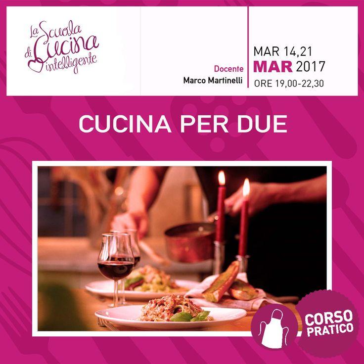 Volete condividere un corso di cucina con una persona a voi cara? Ecco, il corso CUCINA PER DUE 14 e 21 marzo 2017