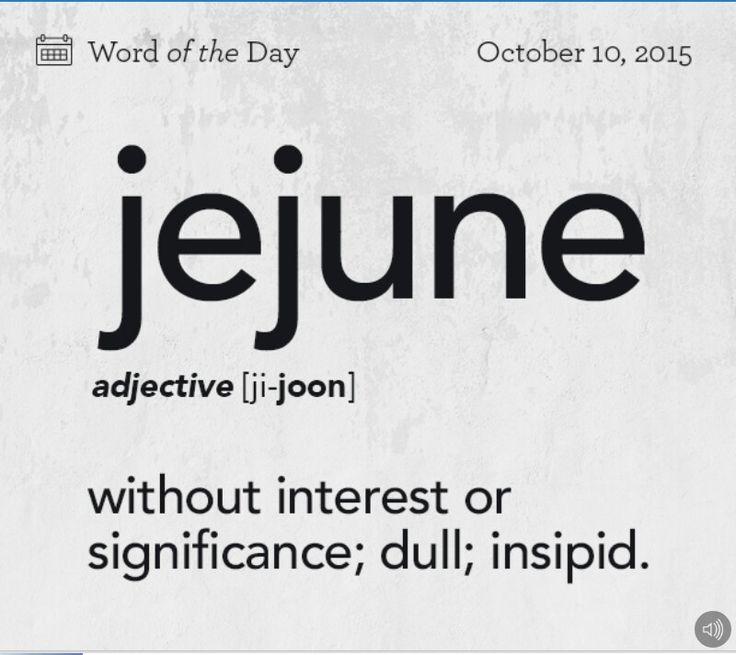 """1. naive, simplistic, and superficial.  """"their entirely predictable and usually jejune opinions""""  2.  (of ideas or writings) dry and uninteresting.  """"the poem seems to me rather jejune""""  Origin  early 17th century: from Latinjejunus'fasting, barren.' The original sense was 'without food,' hence 'not intellectually nourishing.'"""
