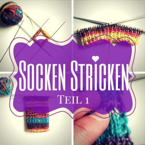 Bebilderte Anleitung zum Socken Stricken