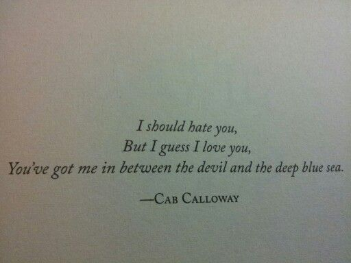 between the devil and the deep blue sea quotes