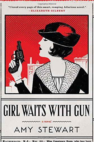Girl Waits with Gun: Amy Stewart: