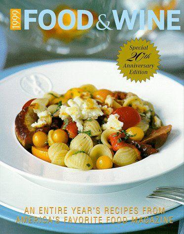 Food & Wine Magazine's 1999 Annual Cookbook by Wine Magazine https://www.amazon.com/dp/0916103528/ref=cm_sw_r_pi_dp_x_tfpdyb0ENAPW7