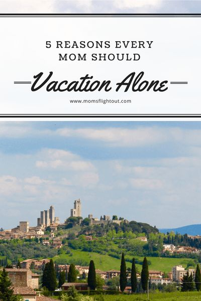 5 Reasons Every Mom Should Vacation Alone - Mom's Flight Out