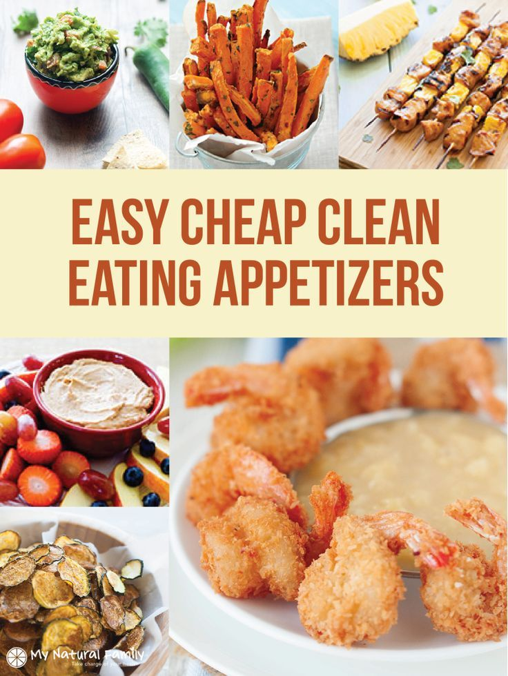 Easy, Healthy, Cheap Clean Eating Appetizers Recipes